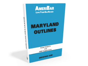 Maryland Bar Exam Outlines